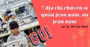 Xưởng sỉ quần áo jean nam tại TpHCM