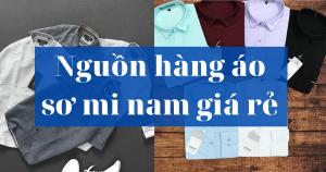 Nguồn hàng áo sơ mi Nam giá sỉ