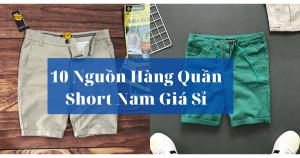 Nguồn hàng quần short nam giá sỉ